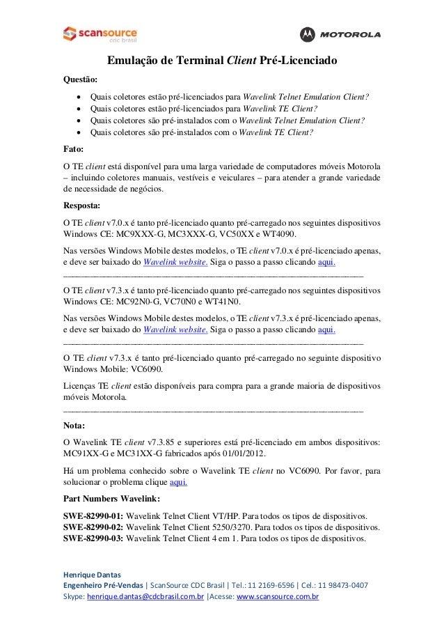 Emulação de Terminal Client Pré-Licenciado  Questão:  • Quais coletores estão pré-licenciados para Wavelink Telnet Emulati...