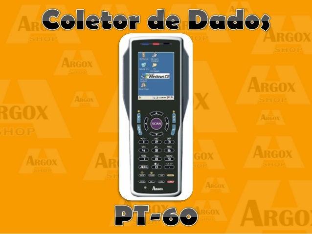  Os Coletores de Dados da série PT-60 possuem sistema operacional Windows CE e poderoso processador. processador rápido. ...