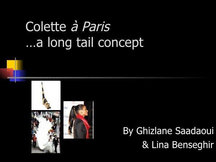 Colette  à Paris …a long tail concept By Ghizlane Saadaoui & Lina Benseghir