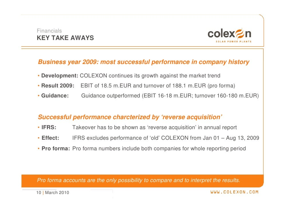 Financials KEY TAKE AWAYS   Business year 2009: most successful performance in company history  • Development: COLEXON con...