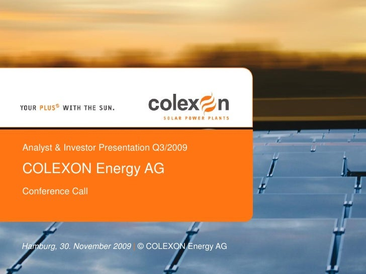 Analyst & Investor Presentation Q3/2009  COLEXON Energy AG Conference Call     Hamburg, 30. November 2009 | © COLEXON Ener...