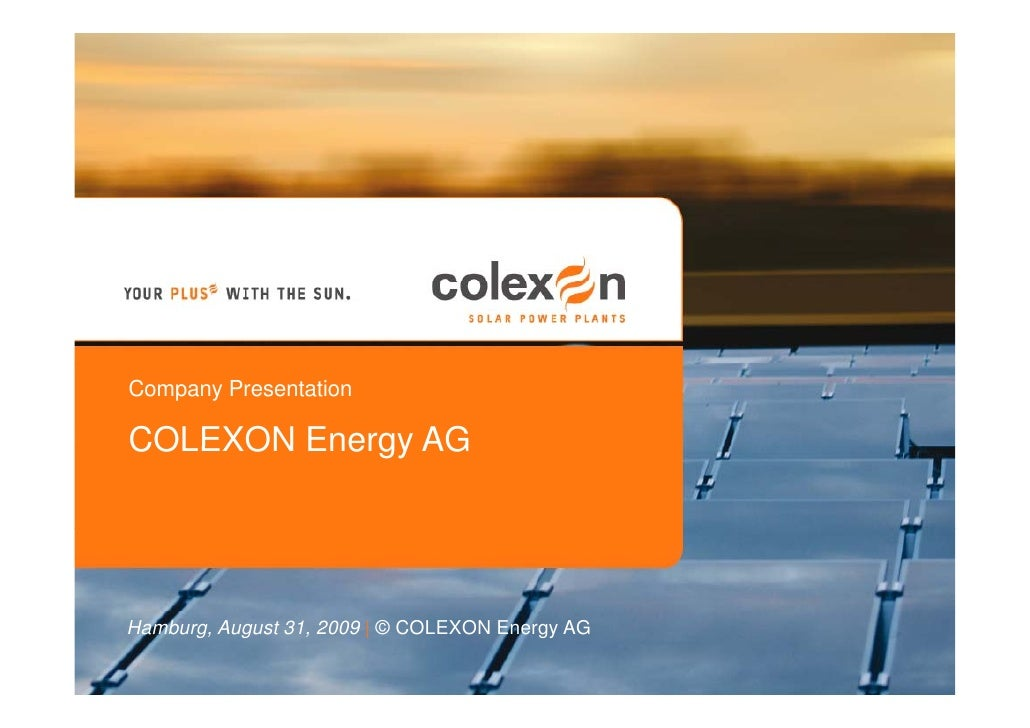 Company Presentation (Aug. 2009) - COLEXON Energy AG