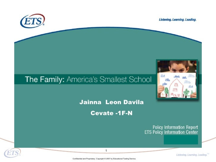 Confidential and Proprietary. Copyright © 2007 by Educational Testing Service. Jainna  Leon Davila Cevate -1F-N