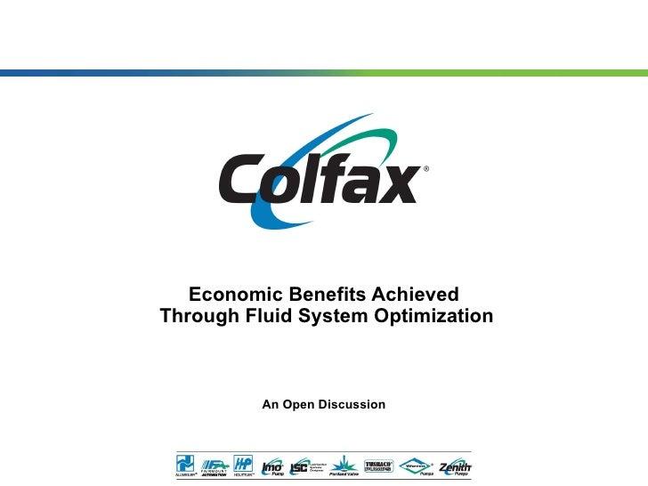 Economic Benefits Achieved  Through Fluid System Optimization An Open Discussion