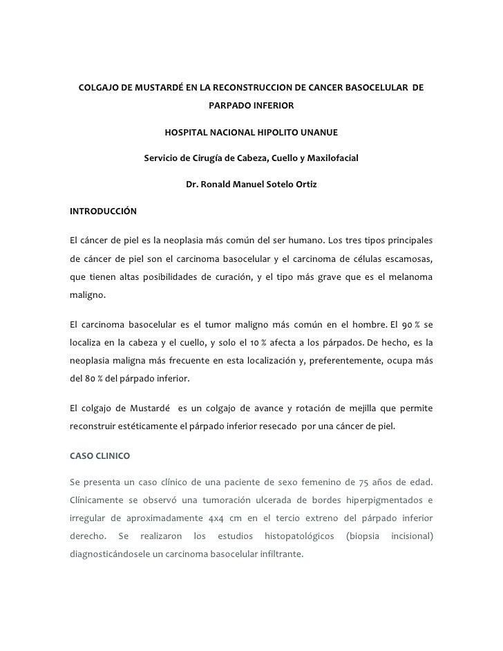 COLGAJO DE MUSTARDÉ EN LA RECONSTRUCCION DE CANCER BASOCELULAR  DE PARPADO INFERIOR<br />HOSPITAL NACIONAL HIPOLITO UNANUE...