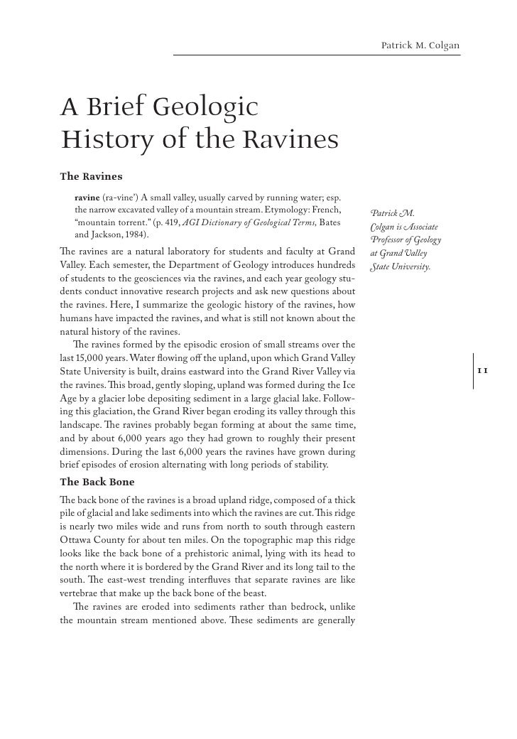 Patrick M. Colgan     A Brief Geologic History of the Ravines The Ravines    ravine (ra-vine') A small valley, usually car...