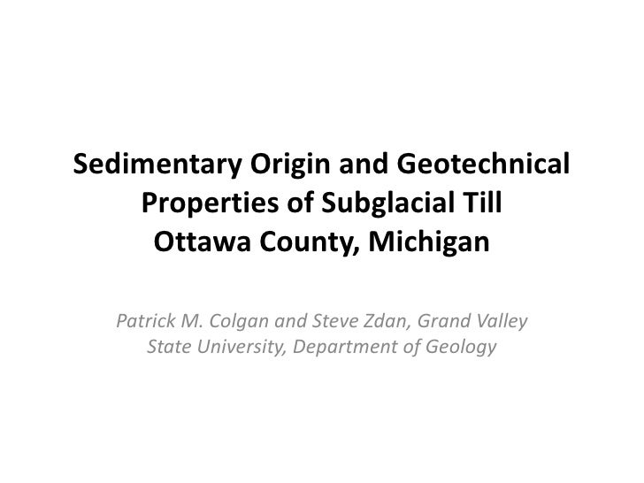 2010 Michigan Academy of Science - Sedimentary Origin and Geotechnical Properties of Subglacial Till Ottawa County, Michigan