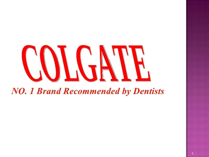 NO. 1 Brand Recommended by Dentists COLGATE
