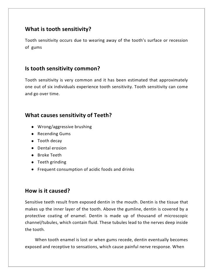 What is tooth sensitivity?Tooth sensitivity occurs due to wearing away of the tooth's surface or recessionof gumsIs tooth ...