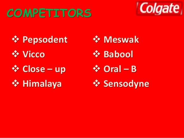 colgate pepsodent competitive analysis High for colgate, then close-up, then pepsodent,  competitive world,  chapter 5 findings and conclusion consumer buying behaviour towards oral health care.