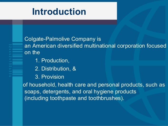 """an introduction to the history of colgate palmolive Brief history the colgate-palmolive company was founded in 1806 by  this led to the introduction stage of the  and colgate probe"""" (harvard) colgate-palmolive."""