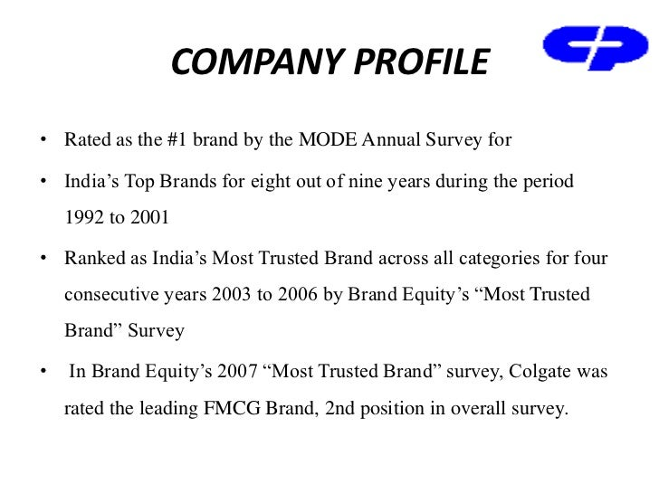 a profile overview of the company colgate A message from our chairman and ceo: it's my pleasure to welcome you to the world of colgate-palmolive the small soap and candle business that began in new york city early in the 19th.