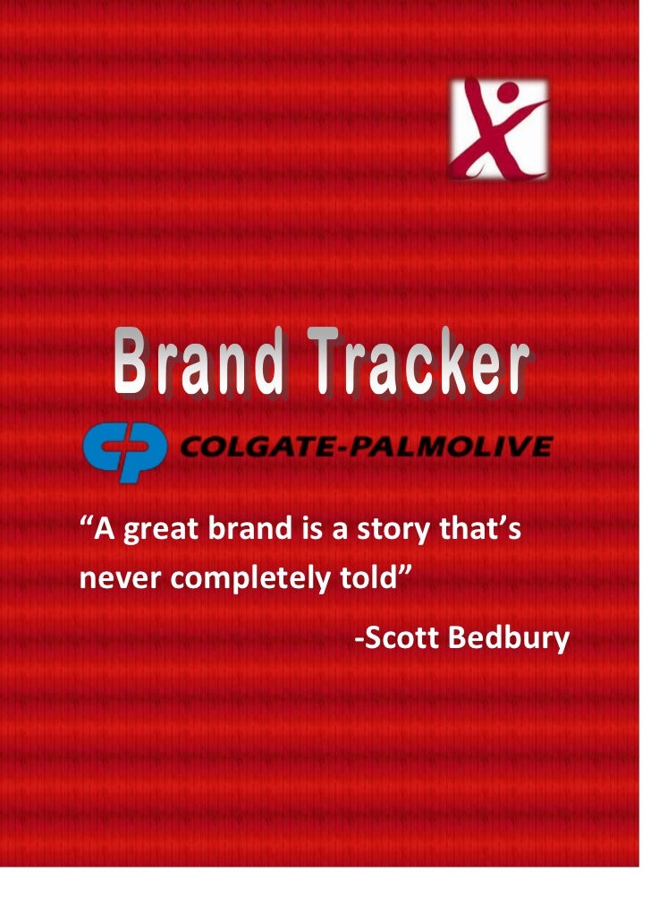 """A great brand is a story that'snever completely told""                   -Scott Bedbury"
