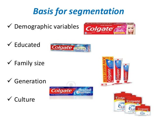 target market of colgate Swot analysis of colgate max fresh with usp, competition, stp (segmentation , targeting, positioning) - marketing analysis.