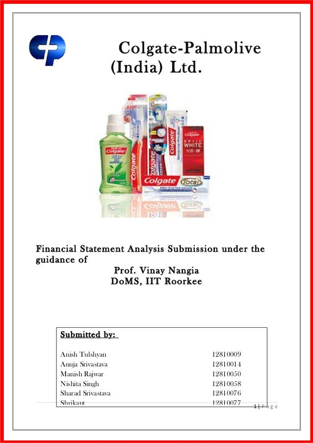 Colgate-Palmolive (India) Ltd.  Financial Statement Analysis Submission under the guidance of Prof. Vinay Nangia DoMS, IIT...