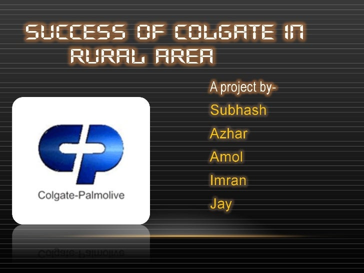 rural marketing strategy by colgate Marketing strategy 'rural marketing' has emerged though there is huge  indian  marketers as well as multinationals, such as colgate- palmolive, godrej and.
