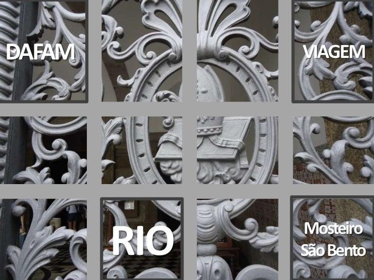 DAFAM<br />VIAGEM <br />Mosteiro<br />São Bento<br />RIO<br />