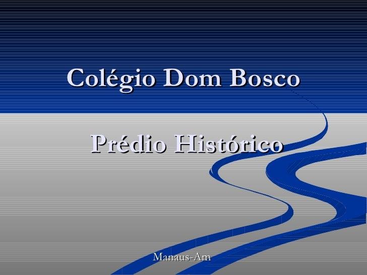 Colégio Dom Bosco  Prédio Histórico Manaus-Am