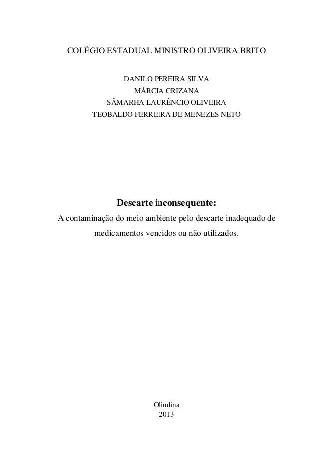 COLÉGIO ESTADUAL MINISTRO OLIVEIRA BRITO                 DANILO PEREIRA SILVA                    MÁRCIA CRIZANA           ...