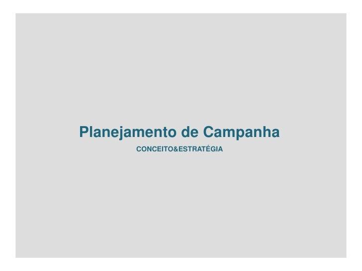 Planejamento de Campanha       CONCEITO&ESTRATÉGIA