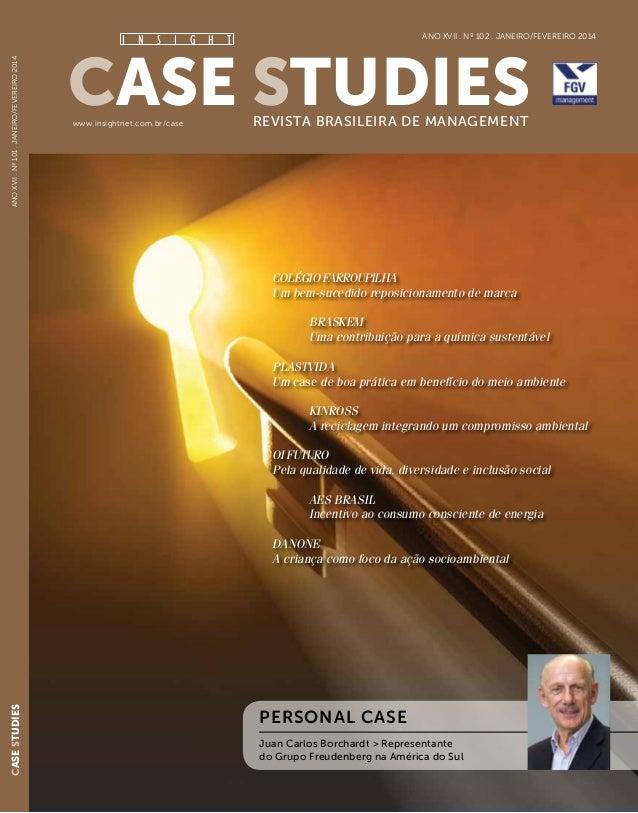 Case StudiesRevista Brasileira de Managementwww.insightnet.com.br/case Ano XVII . Nº 102 . janeiro/fevereiro 2014 AnoXVII....