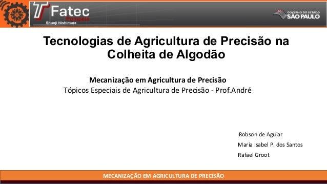 Tecnologias de Agricultura de Precisão na Colheita de Algodão Mecanização em Agricultura de Precisão Tópicos Especiais de ...