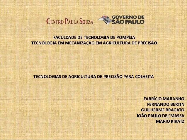 FACULDADE DE TECNOLOGIA DE POMPÉIATECNOLOGIA EM MECANIZAÇÃO EM AGRICULTURA DE PRECISÃOTECNOLOGIAS DE AGRICULTURA DE PRECIS...