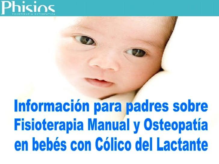 en bebés con Cólico del Lactante Información para padres sobre Fisioterapia Manual y Osteopatía