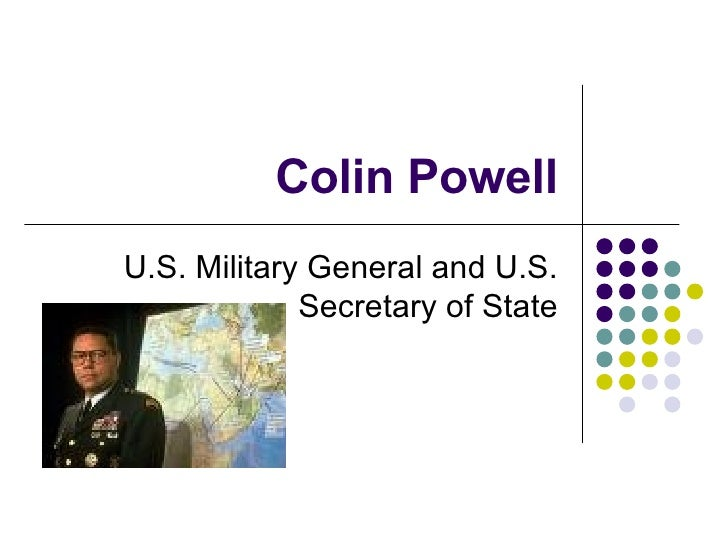 Colin Powell U.S. Military General and U.S. Secretary of State