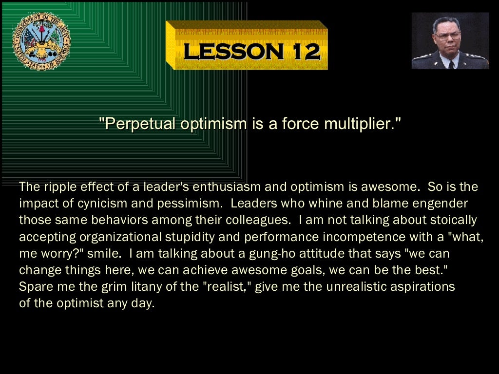 "The Principle Of An Optimist Tomorrow Will Be: LESSON 12 ""Perpetual Optimism Is"