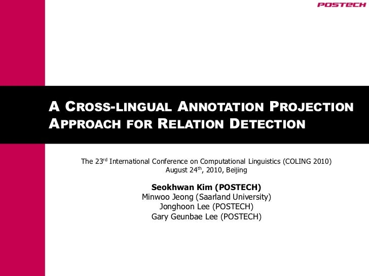 A CROSS-LINGUAL ANNOTATION PROJECTIONAPPROACH FOR RELATION DETECTION   The 23rd International Conference on Computational ...