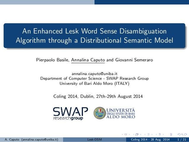 An Enhanced Lesk Word Sense Disambiguation  Algorithm through a Distributional Semantic Model  Pierpaolo Basile, Annalina ...