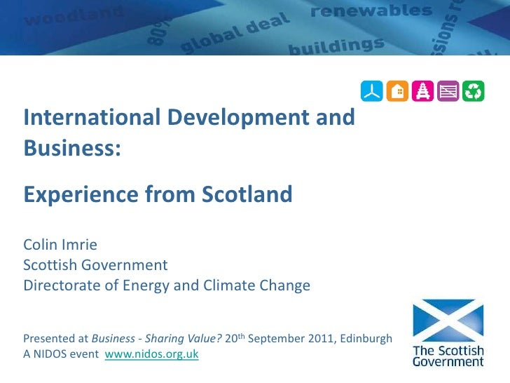 International Development and Business:<br />Experience from Scotland<br />Colin Imrie<br />Scottish Government<br />Direc...