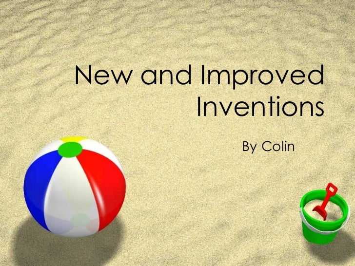 New and Improved Inventions By Colin