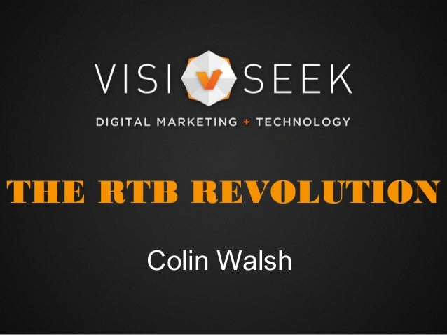 THE RTB REVOLUTION Colin Walsh