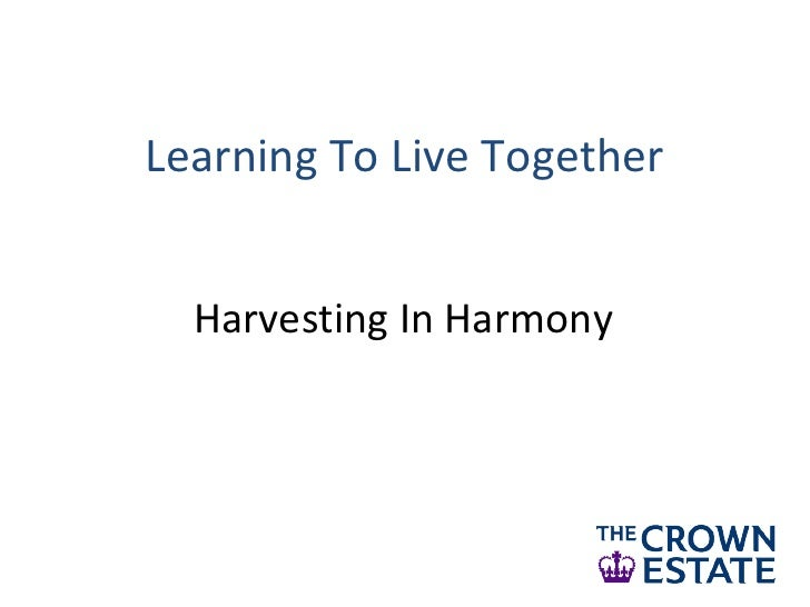 Learning To Live Together  Harvesting In Harmony