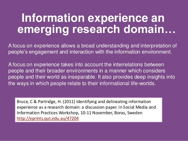 A focus on experience allows a broad understanding and interpretation of people's engagement and interaction with the info...