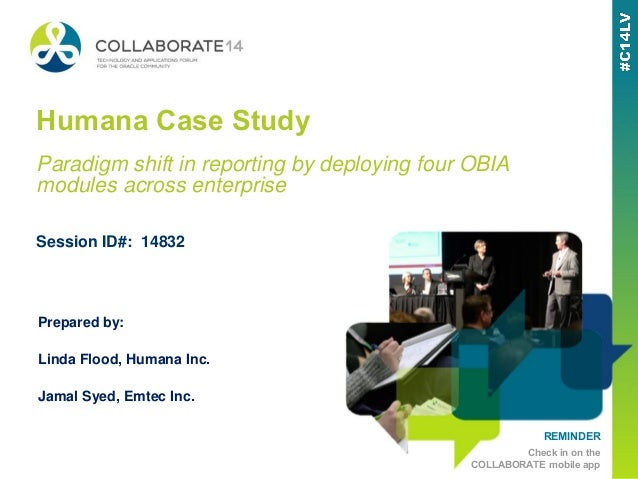 REMINDER Check in on the COLLABORATE mobile app Humana Case Study Prepared by: Linda Flood, Humana Inc. Jamal Syed, Emtec ...