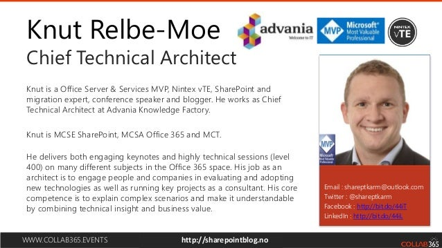 WWW.COLLAB365.EVENTS Knut Relbe-Moe Chief Technical Architect Email : shareptkarm@outlook.com Twitter : @shareptkarm Faceb...