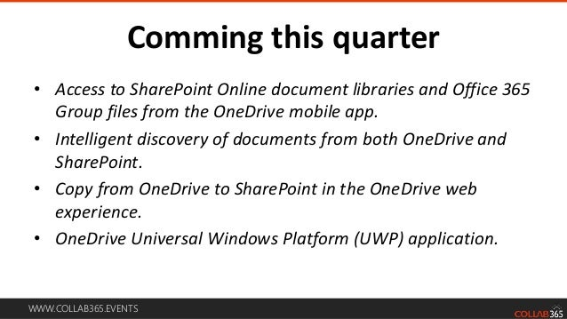 WWW.COLLAB365.EVENTS Comming before end of 2016 • Document analytics surfaced in OneDrive to provide insight into document...