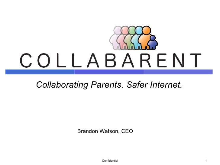 Collaborating Parents. Safer Internet. Confidential Brandon Watson, CEO
