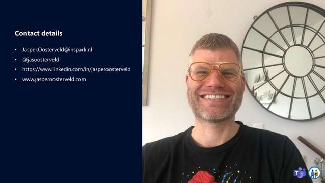 Contact details • Jasper.Oosterveld@inspark.nl • @jasoosterveld • https://www.linkedin.com/in/jasperoosterveld • www.jaspe...