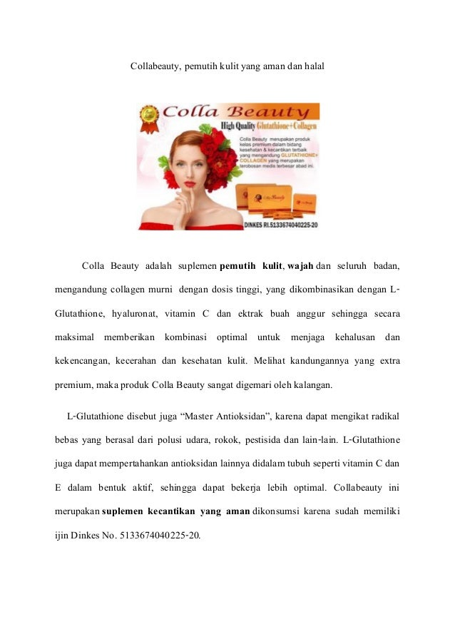Collabeauty, pemutih kulit yang aman dan halal Colla Beauty adalah suplemen pemutih kulit, wajah dan seluruh badan, mengan...