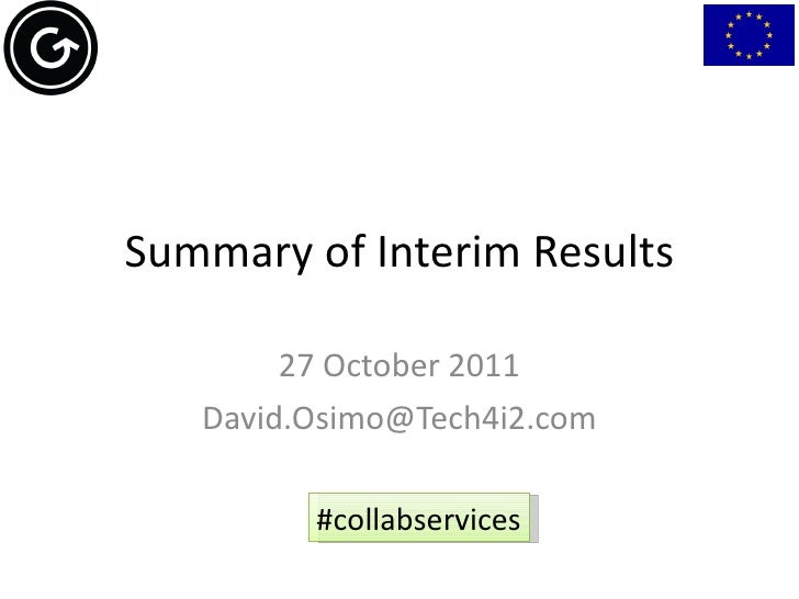 Summary of Interim Results 27 October 2011 [email_address] #collabservices