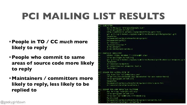 PCI MAILING LIST RESULTS •People in TO / CC much more likely to reply •People who commit to same areas of source code more...