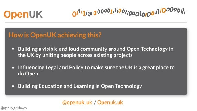 @geekygirldawn How is OpenUK achieving this? • Building a visible and loud community around Open Technology in the UK by u...