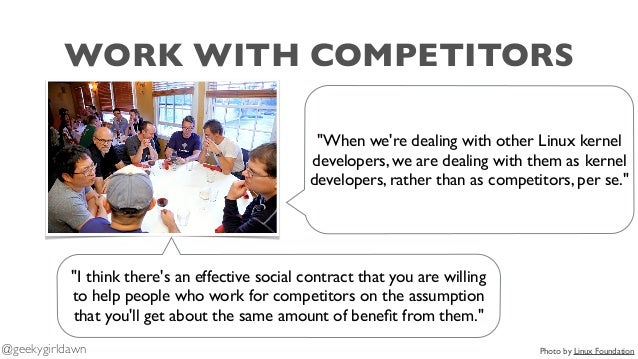 """WORK WITH COMPETITORS """"I think there's an effective social contract that you are willing to help people who work for compe..."""