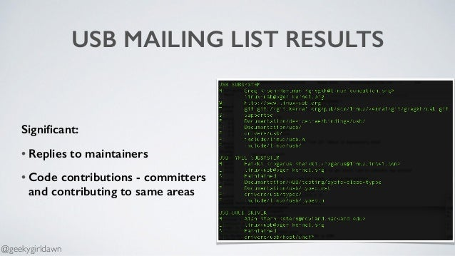 USB MAILING LIST RESULTS Significant: • Replies to maintainers • Code contributions - committers and contributing to same ...