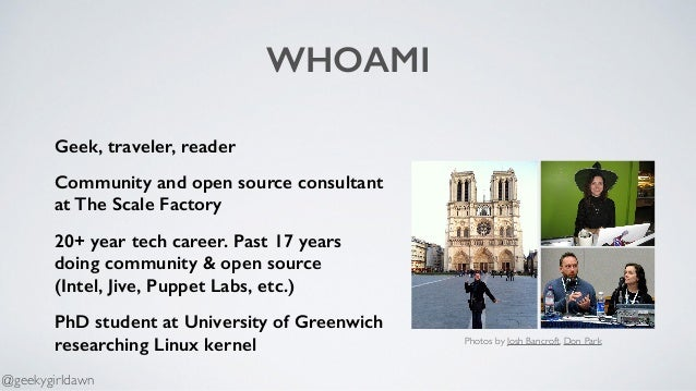 WHOAMI Geek, traveler, reader Community and open source consultant at The Scale Factory 20+ year tech career. Past 17 year...