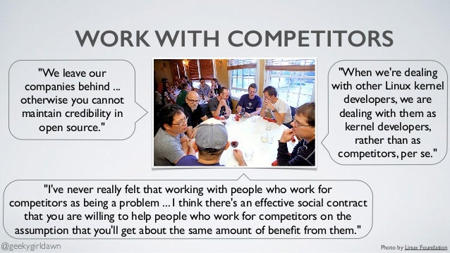 """WORK WITH COMPETITORS """"I've never really felt that working with people who work for competitors as being a problem ... I t..."""